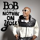 Nothin' On You (Radio Single) thumbnail