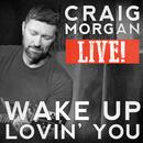 Wake Up Lovin' You (Live) (Single) thumbnail