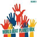 World Beat Planet Mix, Vol. 6 thumbnail