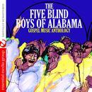 Gospel Music Anthology: The Five Blind Boys Of Alabama (Digitally Remastered) thumbnail