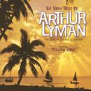 The Very Best Of Arthur Lyman - The Sensual Sounds Of Exotica thumbnail