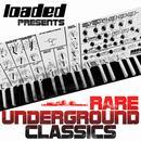 Loaded Presents (Rare Underground Classics) thumbnail