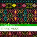 Complete Guide To Ethnic Music thumbnail