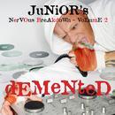 Junior's Nervous Breakdown, Vol. 2: Demented thumbnail