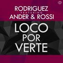Loco por verte (feat. Ander & Rossi) (Single) thumbnail