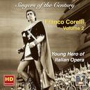 Singers of the Century: Franco Corelli, Vol. 2 — Young Hero of Italian Opera (Remastered 2016) thumbnail