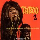 Taboo 2: New Exotic Sounds Of Arthur Lyman thumbnail