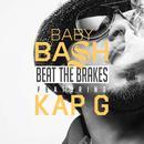 Beat The Brakes (Feat. Kap G) (Explicit) (Single) thumbnail