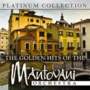 The Golden Hits Of The Mantovani Orchestra thumbnail