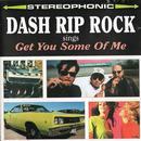Dash Rip Rock Sings: Get You Some Of Me thumbnail