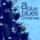 A Blue, Blues Christmas - A Timeless Collection Of Blues Songs For Christmas With Fats Waller, Leadbelly, John Lee Hooker, Sister Rosetta Tharpe, Lightnin' Hopkins, And More! thumbnail