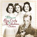A Merry Christmas With Bing Crosby & The Andrews Sisters (Remastered) thumbnail