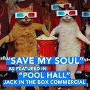 """Save My Soul (As Featured In """"Pool Hall"""" Jack In The Box Commercial) (Single) thumbnail"""