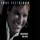Absolutely The Best: Jose Feliciano thumbnail