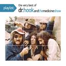 Playlist: The Very Best Of Dr. Hook And The Medicine Show thumbnail