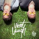 Won't Laugh - Single thumbnail