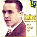 The Best Of Bix Beiderbecke. 15 Temas thumbnail