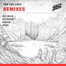 For The Love (Remixes) - EP thumbnail