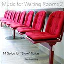 """Music For Waiting Rooms II (24 Solos For """"Slow"""" Guitar) thumbnail"""
