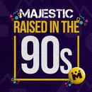 Raised In The 90s (Sammy Porter's Fabric Raver Remix) (Single) thumbnail
