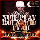 Nuh Play Roun Wid Fire - Single thumbnail