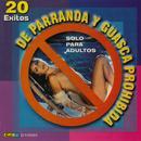 20 Éxitos De Parranda Y Guasca Prohibida (Solo Para Adultos) (Explicit) thumbnail