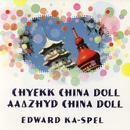 Chyekk China Doll/Aa'Àüzhyd China Doll thumbnail