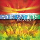 You're My Glory-Live Worship thumbnail