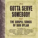 Gotta Serve Somebody: The Gospel Songs Of Bob Dylan thumbnail
