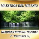 George Frideric Handel, Rodelinda - Maestros del Milenio thumbnail