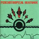 Psychotropical Heatwave thumbnail