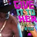 Give It To Her (Dance Remix) (Single) thumbnail