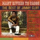 Many Rivers To Cross: The Best Of Jimmy Cliff thumbnail