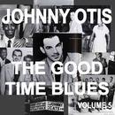 Johnny Otis And The Good Time Blues 5 thumbnail