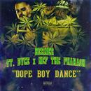 Dope Boy Dance (Feat. Dyce & Nef The Pharaoh) (Single) (Explicit) thumbnail