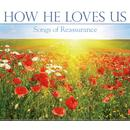 How He Loves Us: Songs Of Reassurance thumbnail