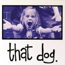 That Dog thumbnail