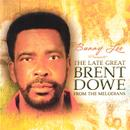 The Late Great Brent Dowe thumbnail