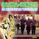 Bacha - Rengue: Lo Mejor De Los Toros Band thumbnail