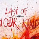 Last Of Your Kind (SIngle) thumbnail