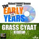 Grass Cyaat Riddim: The Early Years, Vol. 1 thumbnail