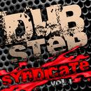 Dubstep Syndicate Vol. 1 (Best Of Top Electronic Dance Hits, Dub, Brostep, Electrostep, Psystep, Chillstep, Rave Anthems) thumbnail
