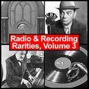 Radio & Recording Rarities, Volume 3 thumbnail