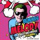 Melody (Remixes) thumbnail