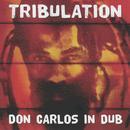 Tribulation Don Carlos In Dub thumbnail