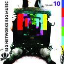 Big Networks, Big Music Volume 10 thumbnail