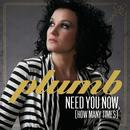 Need You Now (How Many Times) (Single) thumbnail
