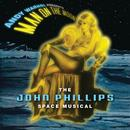 Andy Warhol Presents Man On The Moon (The John Phillips Space Musical) thumbnail