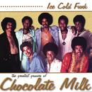 Ice Cold Funk: The Greatest Grooves Of Chocolate Milk thumbnail