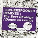 Kitsuné : Fischerspooner Remixes (The Best Revenge / Danse en France) thumbnail